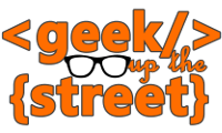 Geek up the Street